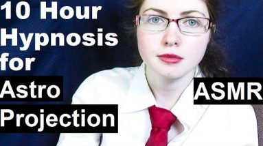 10 hour hypnosis for Astral Projection. ASMR Softly Spoken