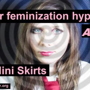 10 Hours Feminization hypnosis:  Love to wear Mini Skirts.  ASMR LGBTQ