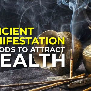 3 Ancient Manifestation Methods to Attract Wealth