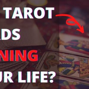 Are Tarot Cards Ruining Your Life?