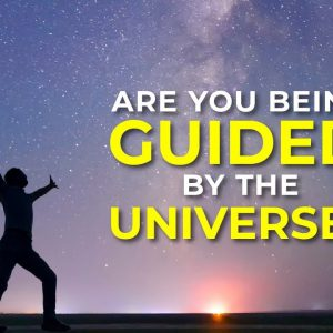 Are You Being Guided by the Universe?