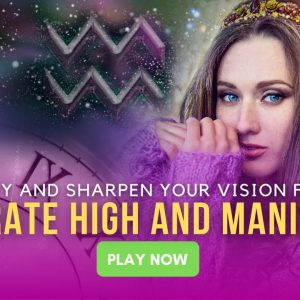 Clarify and Sharpen Your Vision for 2021: Vibrate high and Manifest!