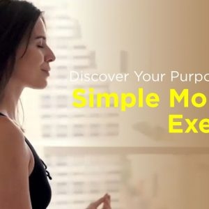Discover Your Purpose with a Simple Morning Exercise