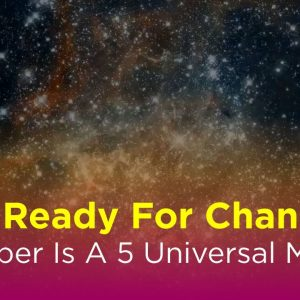 Get Ready for Changes: October is a 5 Universal Month