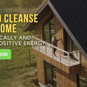 How to Cleanse Your Home Energetically and Create Positive Energy