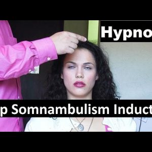 How to induce a deep somnambulism state with hypnosis