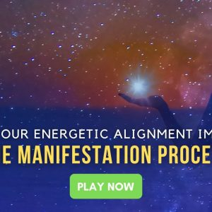 How Your Energetic Alignment Impacts The Manifestation Process