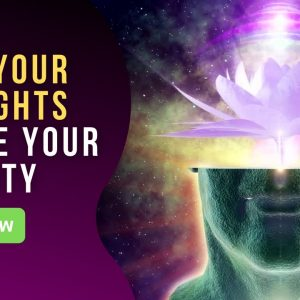 How Your Thoughts Shape Your Reality