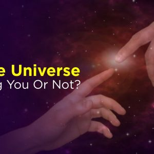 Is The Universe Testing You Or Not?