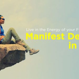 Live in the Energy of your Future Self to Manifest Desires in 2021
