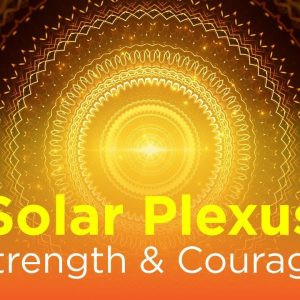Solar Plexus Strength & Courage