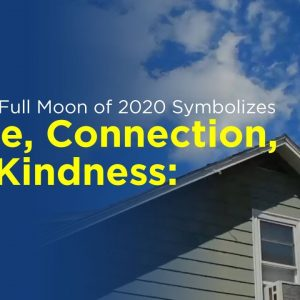 The Final Full Moon of 2020 Symbolizes Home, Connection, and Kindness