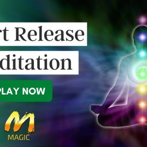 The Heart Release Meditation