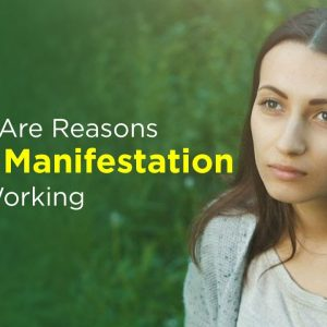 These Are Reasons Your Manifestation Isn't Working