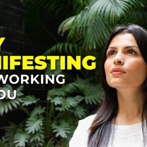 Why Manifesting Isn't Working For You