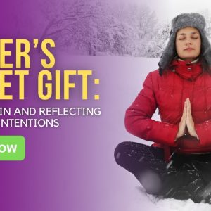 Winter's Secret Gift: Going Within and Reflecting To Clarify Intentions