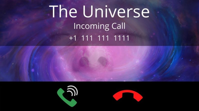 You Have an Incoming Call from The Universe